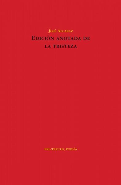 Edición anotada de la tristeza de José Alcaraz